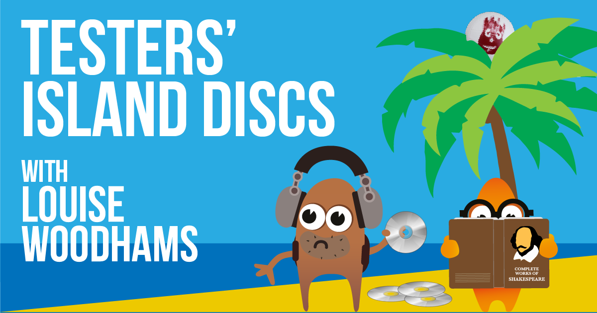 Testers' Island Discs Ep37 - Louise Woodhams