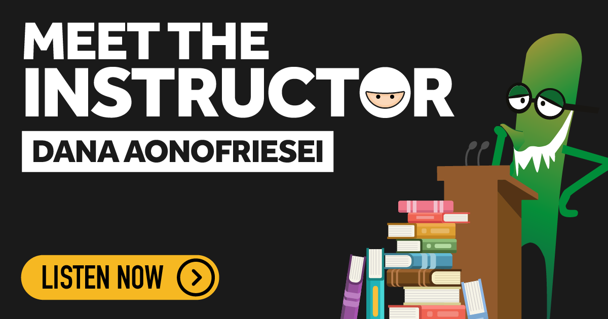 Meet the Instructor - Dana Aonofreisei