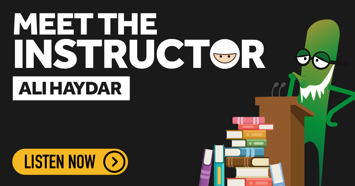 Meet the Instructor - Ali Haydar