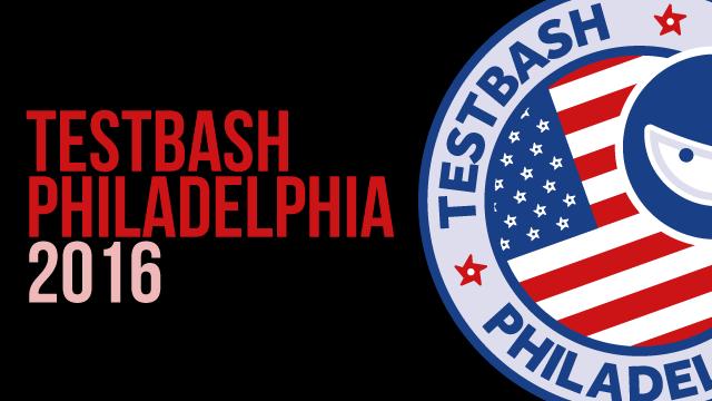 TestBash Philadelphia 2016