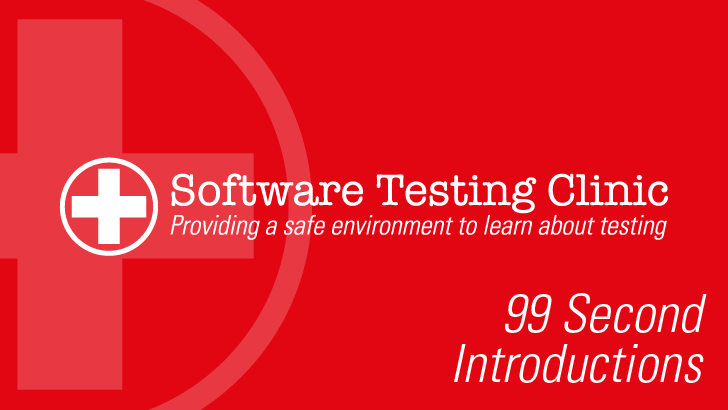 99 Second Introductions from Software Testing Clinic
