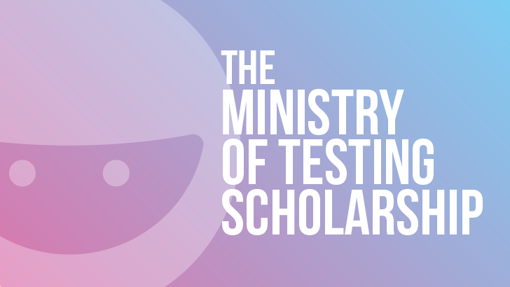 The Ministry of Testing Scholarship