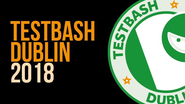 TestBash Dublin 2018