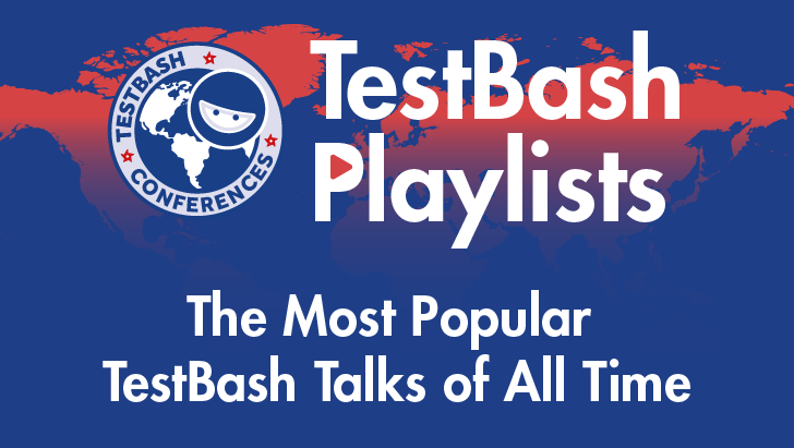 TestBash Playlists - The Most Popular TestBash Talks of All Time