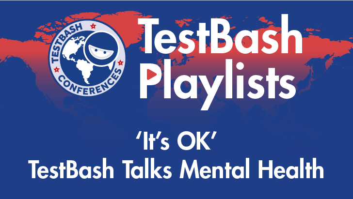 'It's OK' TestBash Talks Mental Health