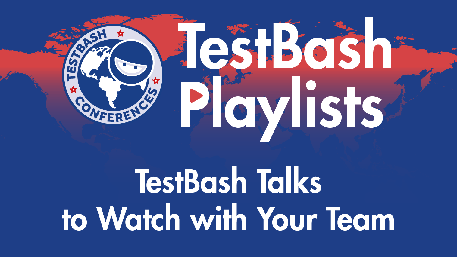 TestBash Playlists - TestBash Talks To Watch With Your Team