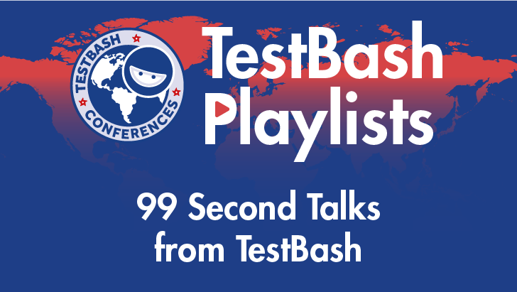 99 Second Talks From TestBash