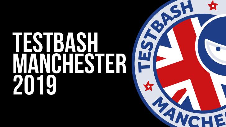 TestBash Manchester 2019