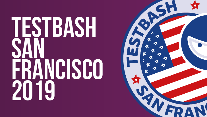 TestBash San Francisco 2019