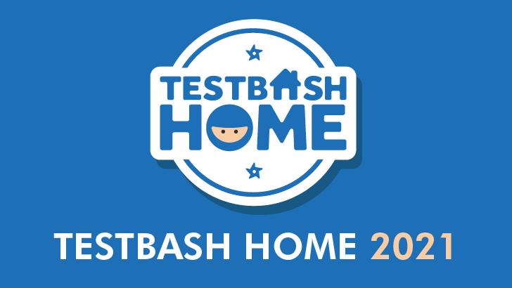 TestBash Home 2021