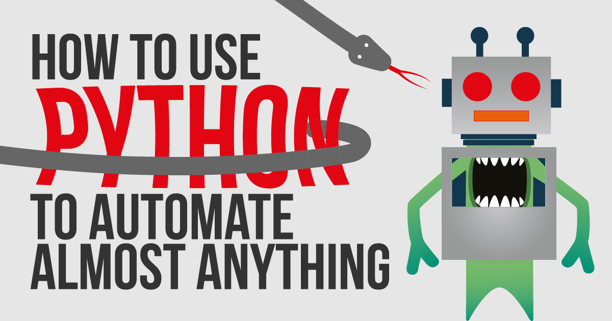 How To Use Python To Automate Almost Anything